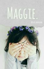 Maggie. by TearssAndRainn