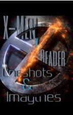 X-Men x Reader One-shots (REQUESTS OPEN) by MiriMiracles