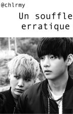 Souffle erratique • TaeGi • by chlrmy