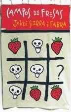 Campos De Fresas - Jordi Sierra I Fabra by lectura-nocturna
