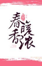 [NT] Xuân noãn hương nồng - Tiếu Giai Nhân. by ryudeathooo