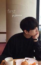 first | p.jimin  by -prkjiminie