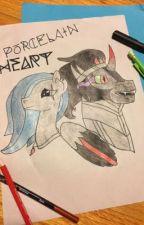 Porcelain Heart by GirlofFireandThorns