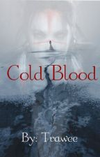 Cold Blood by Trawee