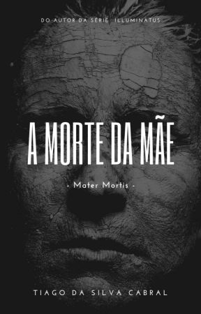 Mater Mortis - A Morte da Mãe by TiagoCabral8
