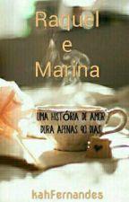 Raquel e Marina - Uma História de Amor Dura Apenas 90 Dias! by kahFernandes1992