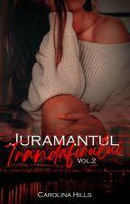 """Jurământul Trandafirului - vol.2 din seria """"Iubirea mi-a salvat viaţa"""" by karolynadoll"""