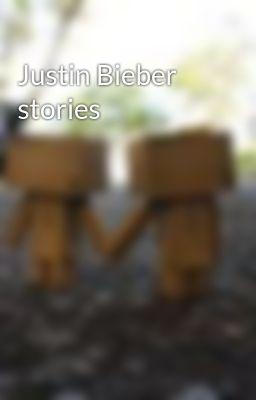 Justin Bieber stories