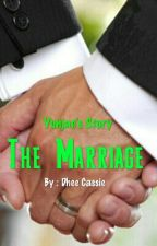 The Marriage (Slow Update) by DheeCassieII
