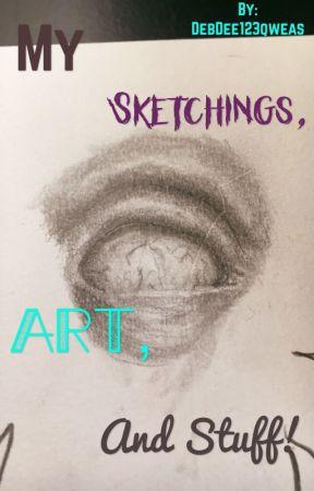 My Sketchings, Art, and Stuff!  by DebDee123qweas