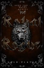 Royal Rogue [Book 2: Royal Series] ✔️ by alanascrown