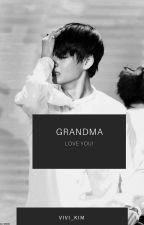 Grandma, Love You (TAEHYUNG FF) by Vivi_Kim