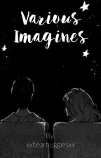 Various Imagines by themorningblues