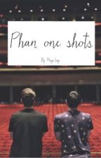Phan One Shots by MadgirlWithATablet