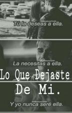 Lo Que Dejaste De Mi by BeltranCst