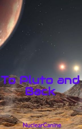 To Pluto and Back by NuclearCanine