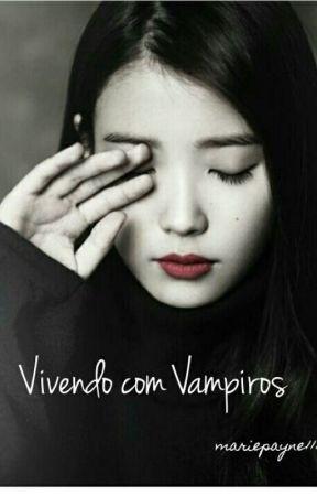 """""""Vivendo com Vampiros"""" by MariePayne111"""