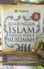 Bimbingan Islam Untuk Hidup Muslimah by TiffanyMichelle354