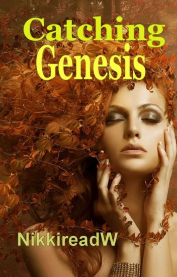 Catching Genesis (Completed)