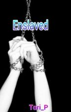 Enslaved by tori_p