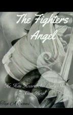 The Fighter's Angel by tiyeee__1232