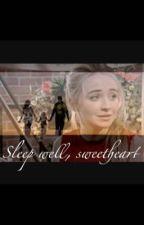 Sleep well, Sweetheart  by graciecarpenter