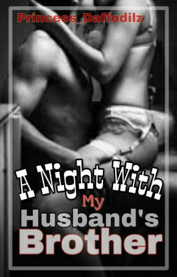 A Night With My Husband's Brother  [EDITING]