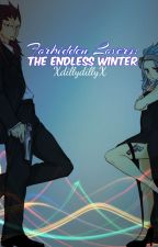 Forbidden Lovers: The Endless Winter {Gajevy} {Fairy Tail} by XdillydillyX