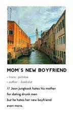 mom's new boyfriend ✧ vkook  by pichitae