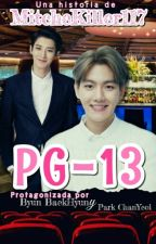 PG-13 || ChanBaek by MitcheKiller117