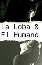 La Loba Y El Humano by Daddario_Sprayberry