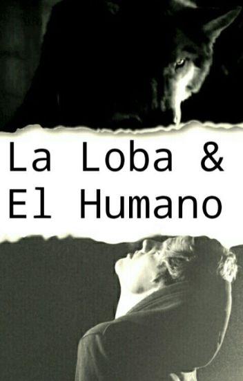 La Loba Y El Humano