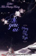 Ái thùy thùy - Phong lưu thư ngốc by lilly520