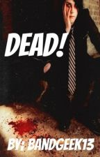 Dead! (A Short, Sadistic MCR Fan Fiction) by LoveFromLetterbomb