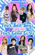 The Four Bad Boys And The Four Good Girls by kristelespina