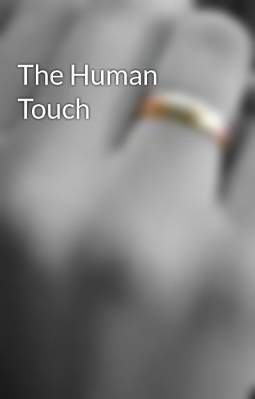 The Human Touch by southpawstar