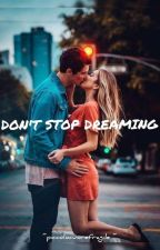 •DON'T STOP DREAMING• by piccolocuorefragile