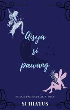 Aisya si Pawang  by budakOmel17