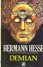 Demian By: Hermann Hesse by BadBurn141578