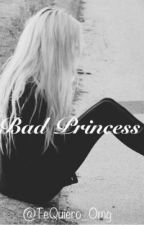 Bad Princess by LostPrincess_