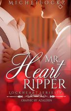 Lockheart Series 4- Mr. Heart Ripper by micheilockz