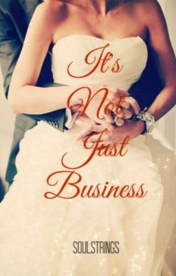 It's Not Just Business