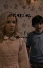 Promise.. // a mileven fanfiction by Milevensxeggos
