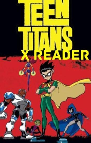 Teen Titans X Reader!