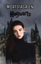 Mortifaga en Hogwarts. (Adaptación Harry Potter) (Draco Malfoy) TERMINADA by ItsLizRios