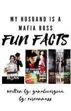 My Husband is a Mafia Boss Fun-Facts by hannah_JaDineEver