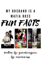 My Husband is a Mafia Boss Fun-Facts by hannashiiii