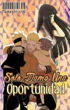 Sólo Dame Una Oportunidad (Libro I) by Nadeshko19