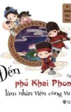 Đến Phủ Khai Phong làm nhân viên công vụ(Full) by dieplac96