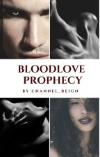 BloodLove Prophecy ( formerly known as Memoirs, the Vampire Love) by Channel_Reign